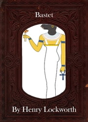 Bastet ebook by Henry Lockworth,Lucy Mcgreggor,John Hawk