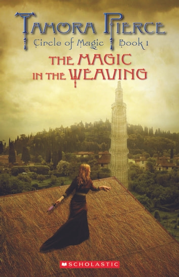The Magic in the Weaving ebook by Tamora Pierce