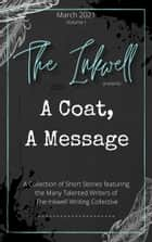 The Inkwell presents: A Coat, a Message ebook by The Inkwell