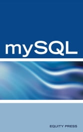 mySQL Database Programming Interview Questions, Answers, and Explanations: mySQL Database certification review guide ebook by Equity Press