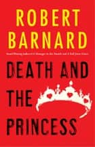 Death and the Princess ebook by Robert Barnard