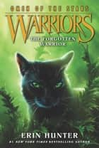 Warriors: Omen of the Stars #5: The Forgotten Warrior eBook by Erin Hunter, Owen Richardson, Allen Douglas