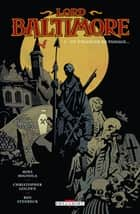 Lord Baltimore T03 - Un étranger de passage eBook by Mike Mignola, Christophe Golden, Ben Stenbeck