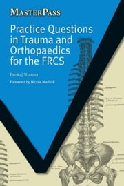 Practice Questions in Trauma and Orthopaedics for the FRCS ebook by Sharma, Pankaj