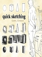 Quick Sketching ebook by Carl Cheek