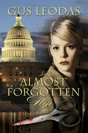The Almost Forgotten Wife ebook by Gus Leodas