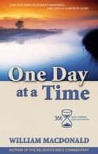 One Day at a Time: Paperback ebook by William MacDonald