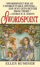 Swordspoint ebook by Ellen Kushner