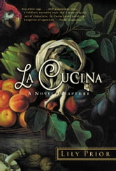 La Cucina - A Novel of Rapture ebook by Lily Prior
