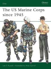 The US Marine Corps since 1945 ebook by Lee Russell,Andy Carroll