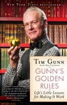 Gunn's Golden Rules ebook by Tim Gunn