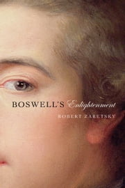 Boswell's Enlightenment ebook by Robert Zaretsky