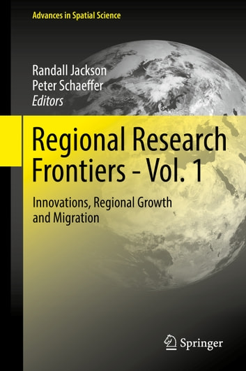Regional Research Frontiers - Vol. 1 - Innovations, Regional Growth and Migration ebook by