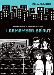 I Remember Beirut ebook by Zeina  Abirached,Zeina  Abirached
