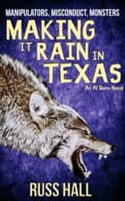 Making It Rain in Texas ebook by Russ Hall