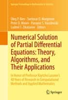 Numerical Solution of Partial Differential Equations: Theory, Algorithms, and Their Applications - In Honor of Professor Raytcho Lazarov's 40 Years of Research in Computational Methods and Applied Mathematics ebook by Oleg P. Iliev, Svetozar D. Margenov, Peter D Minev,...