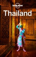 Lonely Planet Thailand ebook by Lonely Planet, Anita Isalska, Tim Bewer,...