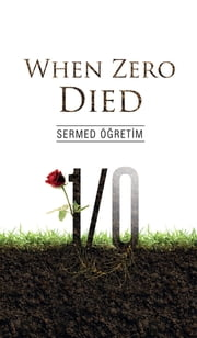 When Zero Died ebook by Sermed Ogretim