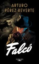 Falcó (Serie Falcó) ebook by Arturo Pérez-Reverte