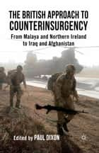 The British Approach to Counterinsurgency ebook by P. Dixon