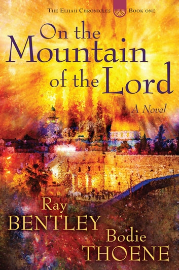 On the Mountain of the Lord ebook by Ray Bentley,Bodie Thoene