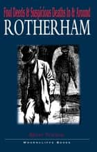 Foul Deeds and Suspicious Deaths in Rotherham ebook by Kevin Turton