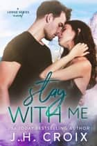 Stay With Me ebook by J.H. Croix
