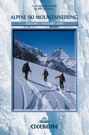 Alpine Ski Mountaineering Vol 1 - Western Alps ebook by Bill O'Connor