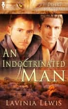 An Indoctrinated Man ebook by Lavinia Lewis