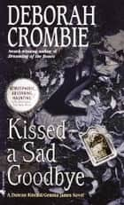 Kissed a Sad Goodbye ebook by Deborah Crombie