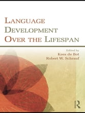 Language Development Over the Lifespan ebook by Kees de Bot,Robert W. Schrauf