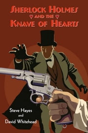 Sherlock Holmes and the Knave of Hearts ebook by Hayes, Steve