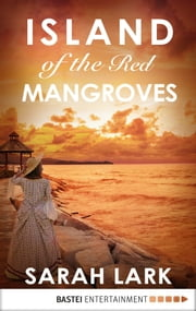 Island of the Red Mangroves ebook by Sarah Lark,Sharmila Cohen