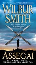 Assegai ebook by Wilbur Smith