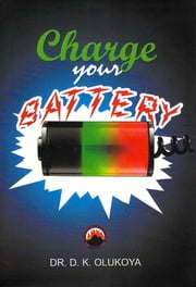 Charge Your Battery ebook by Dr. D. K. Olukoya