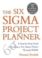 The Six Sigma Project Planner ebook by Thomas Pyzdek
