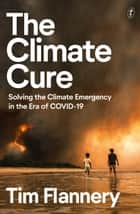 The Climate Cure - Solving the Climate Emergency in the Era of COVID-19 ebook by