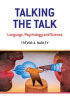 Talking the Talk ebook by Trevor A. Harley