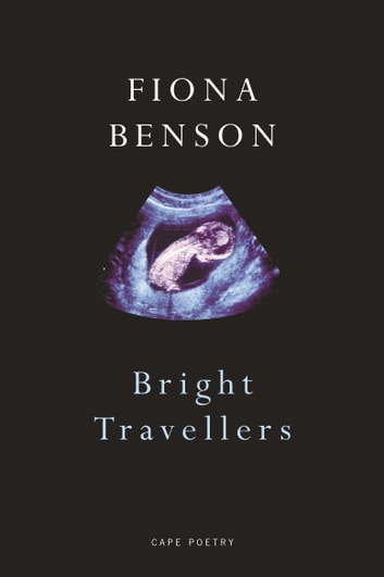 Bright Travellers ebook by Fiona Benson