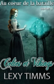 Celtes et Vikings eBook par Lexy Timms