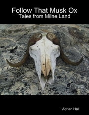Follow That Musk Ox: Tales from Milne Land ebook by Adrian Hall