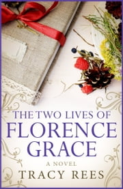 Florence Grace - From the bestselling author of The Hourglass ebook by Tracy Rees