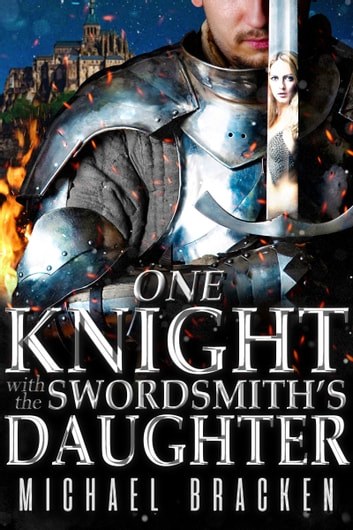 One Knight With The Swordsmith's Daughter ebook by Michael Bracken