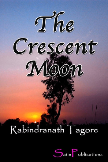 The Crescent Moon ebook by Rabindranath Tagore