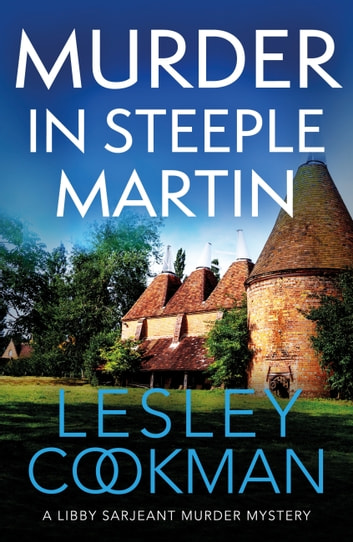 Murder in Steeple Martin - A Libby Sarjeant Murder Mystery ebook by Lesley Cookman