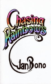 Chasing Rainbows: Poetry for the Hopeful Romantic ebook by Jan Bono