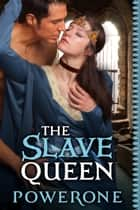 The Slave Queen ebook by Powerone
