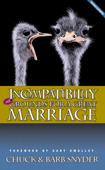 Incompatibility - Still Grounds for a Great Marriage ebook by Chuck Snyder,Barb Snyder