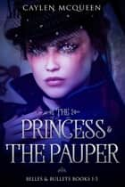The Princess & The Pauper ebook by Caylen McQueen