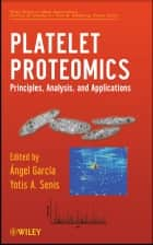 Platelet Proteomics - Principles, Analysis, and Applications ebook by Yotis Senis, Ángel García-Alonso